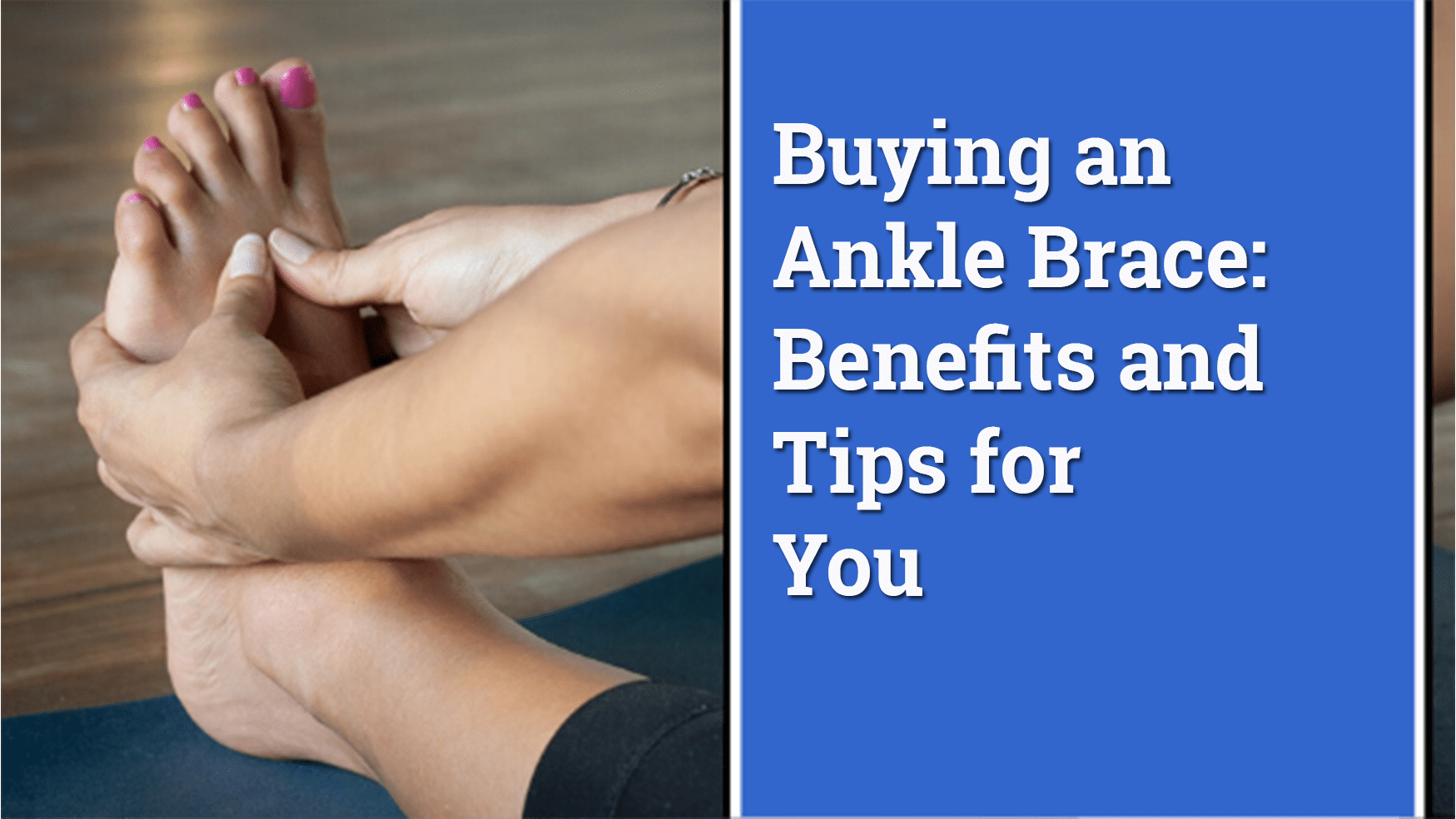 Buying An Ankle Brace - Benefits And Tips for You 2020